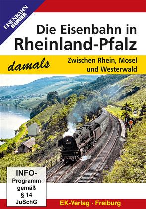 Die Eisenbahn in Rheinland-Pfalz – damals