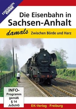 Die Eisenbahn in Sachsen-Anhalt – damals