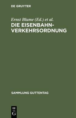 Die Eisenbahn-Verkehrsordnung von Blume,  Ernst, Weirauch,  Wilhelm