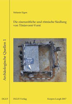 Die eisenzeitliche und römische Siedlung von Tönisvorst-Vorst (Kreis Viersen) von Eigen,  Melanie A.