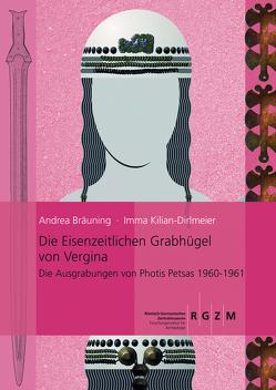 Die eisenzeitlichen Grabhügel von Vergina von Bräuning,  Andrea, Kilian-Dirlmeier,  Imma