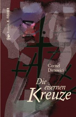 Die eisernen Kreuze von Dimovici,  Cornel