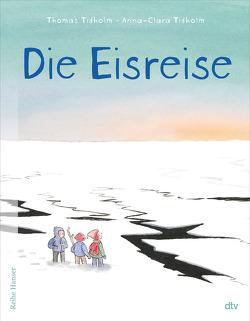 Die Eisreise von Stohner,  Anu, Tidholm,  Anna-Clara, Tidholm,  Thomas
