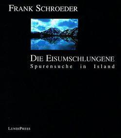 Die Eisumschlungene von Schroeder,  Frank
