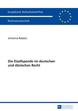 Die Eizellspende im deutschen und dänischen Recht von Radatz,  Johanna
