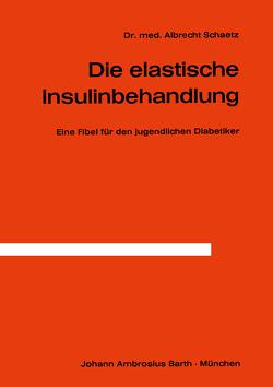 Die Elastische Insulinbehandlung von Schaetz,  A.