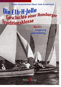 Die Elb-H-Jolle von Graf von Schwerin,  Hans-Alexander