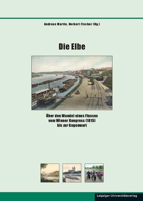 Die Elbe von Fischer,  Norbert, Martin,  Andreas