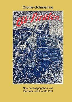 Die Elbpiraten von Crome-Schwiening,  Carl, Pinl,  Barbara, Pinl,  Harald