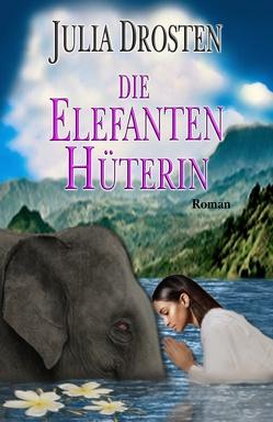 Die Elefantenhüterin von Drosten,  Horst, Drosten,  Julia