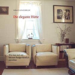 Die elegante Hütte von Graf,  Andreas N., Graf,  Sybille
