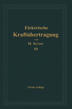 Die elektrische Kraftübertragung von Kyser,  Herbert