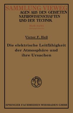 Die elektrische Leitfähigkeit der Atmosphäre und ihre Ursachen von Hess,  Victor Franz