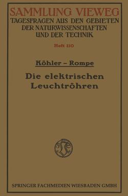 Die elektrischen Leuchtröhren von Köhler,  Walter