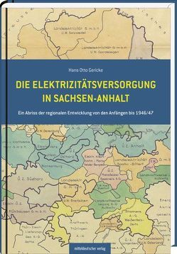 Die Elektrizitätsversorgung in Sachsen-Anhalt von Gericke,  Hans Otto