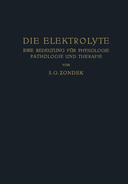 Die Elektrolyte von Zondek,  S. G.