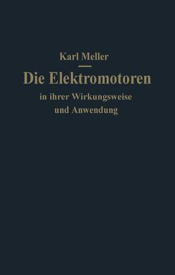Die Elektromotoren in ihrer Wirkungsweise und Anwendung von Meller,  Karl