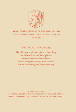 Die elektronenmikroskopische Darstellung der Feinstruktur des Protoplasmas von Strugger,  Siegfried