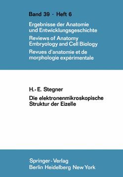 Die elektronenmikroskopische Struktur der Eizelle von Stegner,  H.E.