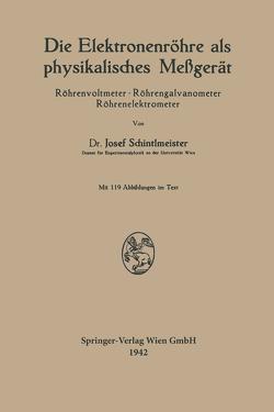 Die Elektronenröhre als physikalisches Meßgerät von Schintlmeister,  Josef