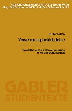 Die elektronische Datenverarbeitung im Versicherungsbetrieb von Müller-Lutz,  Heinz Leo