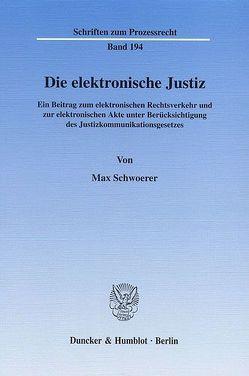 Die elektronische Justiz. von Schwoerer,  Max