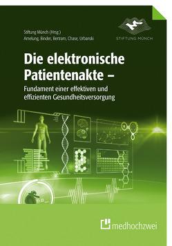 Die elektronische Patientenakte von Amelung,  Volker E., Bertram,  Nick, Binder,  Sebastian, Chase,  Daniela P., Urbanski,  Dominika