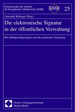 Die elektronische Signatur in der öffentlichen Verwaltung von Roßnagel ,  Alexander