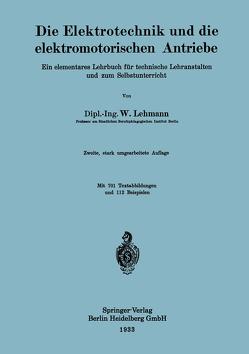 Die Elektrotechnik und die elektromotorischen Antriebe von Lehmann,  Wilhelm