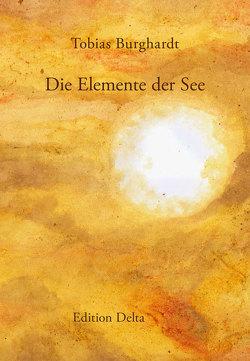 Die Elemente der See von Burghardt,  Juana, Burghardt,  Tobias