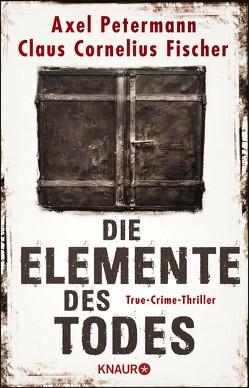 Die Elemente des Todes von Fischer,  Claus Cornelius, Petermann,  Axel