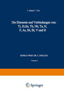 Die Elemente und Verbindungen von: Ti, Zr, Sn, Th, Nb, Ta, N, P, As, Sb, Bi, V und H von Doelter,  C.