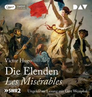 Die Elenden / Les Misérables (Ungekürzte Lesung) von Günther,  Wolfgang, Hugo,  Victor, Westphal,  Gert, Wiegler,  Paul