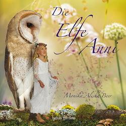 Die Elfe Anni von Beer,  Monika Alisha