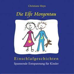 Die Elfe Morgentau – Einschlafgeschichten mit eingewebten Entspannungsübungen von Christiane Heyn Verlag, Linke,  Thomas