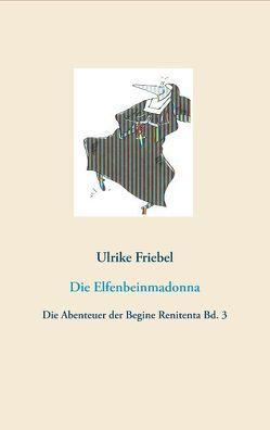Die Elfenbeinmadonna von Friebel,  Ulrike