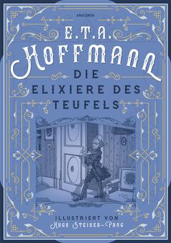 Die Elixiere des Teufels von Hoffmann,  E T A, Steiner-Prag,  Hugo