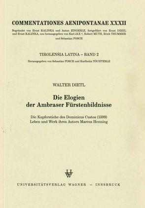 Die Elogien der Ambraser Fürstenbildnisse von Dietl,  Walter