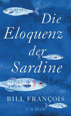 Die Eloquenz der Sardine von François,  Bill, Sievers,  Frank