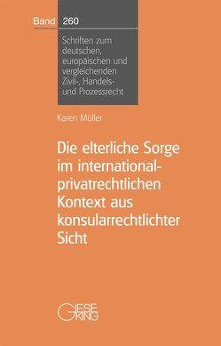 Die elterliche Sorge im international-privatrechtlichen Kontext aus konsularrechtlicher Sicht von Müller,  Karen