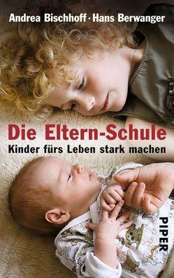 Die Eltern-Schule von Berwanger,  Hans, Bischhoff,  Andrea, Sanna,  Claudia