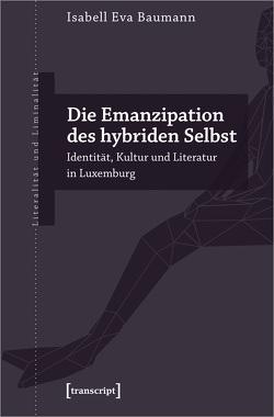 Die Emanzipation des hybriden Selbst von Baumann,  Isabell Eva