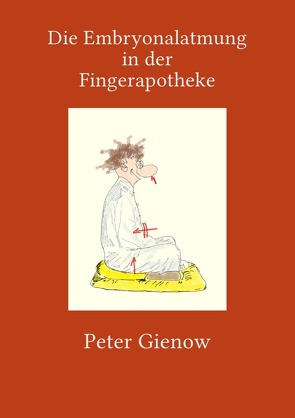 Die Embryonalatmung in der Fingerapotheke von Gienow,  Peter