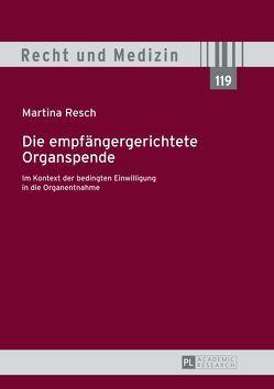 Die empfängergerichtete Organspende von Resch,  Martina