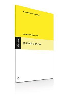 Die EN ISO 13485:2016 von Teubert,  Canshia