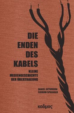 Die Enden des Kabels von Gethmann,  Daniel, Sprenger,  Florian