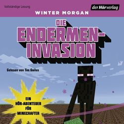 Die Endermen-Invasion von Gailus,  Tim, Kasprzak,  Andreas, Kenney,  Bettina, Morgan,  Winter