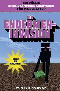 Die Endermen-Invasion – Roman für Minecrafter von Morgan,  Winter