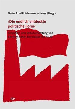 'Die endlich entdeckte politische Form' von Azzellini,  Dario, Ness,  Immanuel