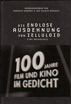 Die endlose Ausdehnung von Zelluloid von Krämer,  Andreas, Röhnert,  Jan